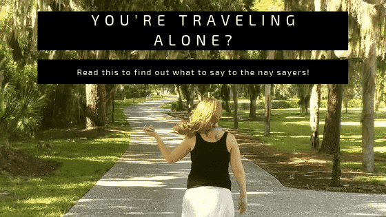 """""""you're traveling alone"""""""