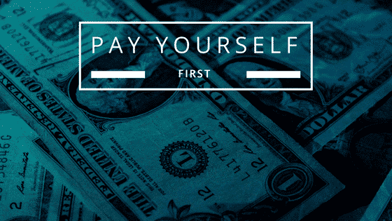 """""""pay yourself first"""""""