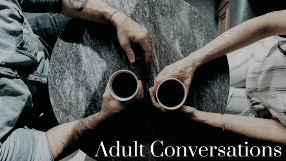 """adult conversations"""