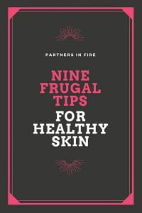 """""""frugal tips for healthy skin"""""""