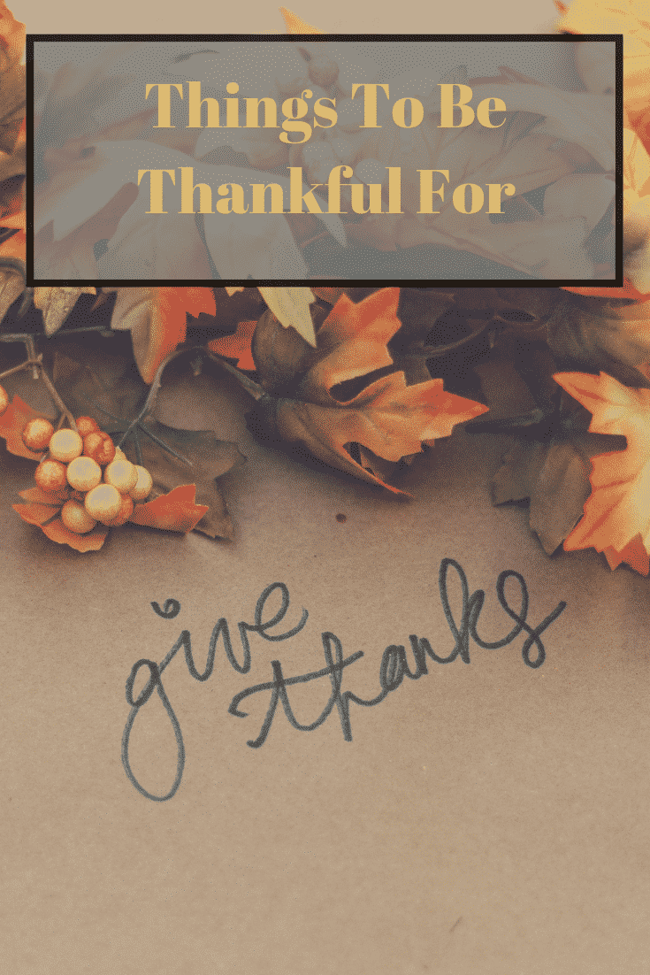 """""""things to be thankful for"""""""