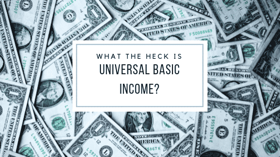 """what is universal basic income"""