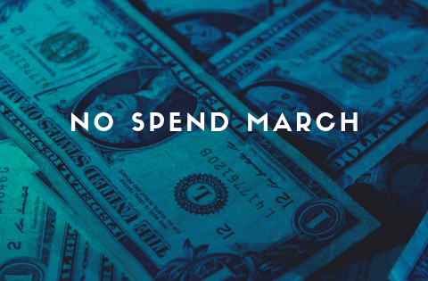 """No Spend March"""