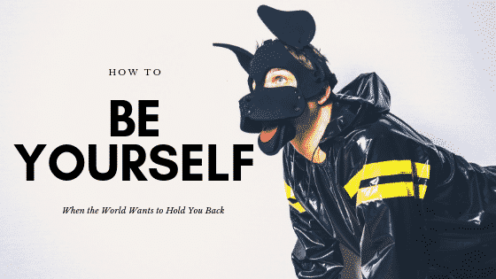 """""""be yourself"""""""