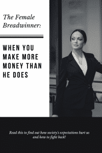 """""""being the female breadwinner"""""""