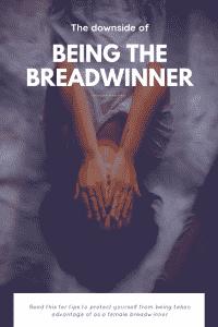"""""""getting taken advantage of as a female breadwinner"""""""