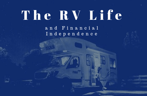 """""""the rv life and financial independence"""""""