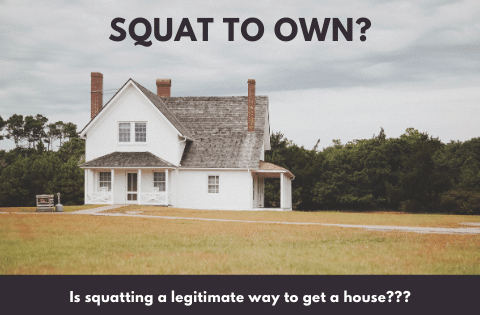 """""""squatting your way to home ownership"""""""