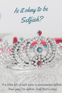 """""""is it okay to be selfish"""""""