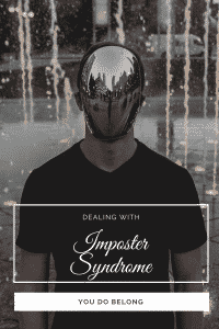 """""""Dealing with Imposter Syndrome"""""""