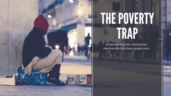 """""""the poverty trap"""""""