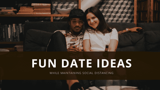 fun things you can do while maintaining social distancing