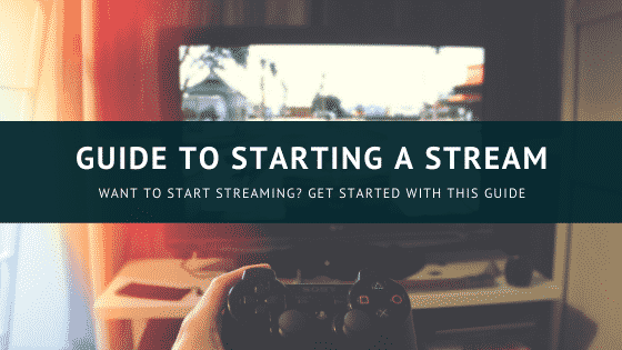 """""""Guide to starting a Twitch Stream"""""""