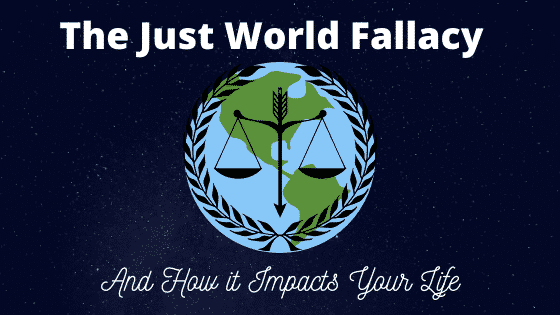"""""""just world fallacy"""""""