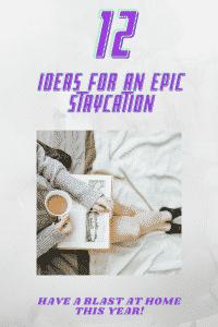 12 Staycation ideas