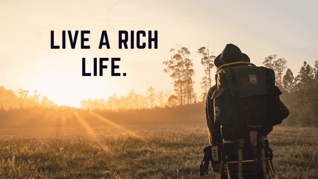 live a rich life
