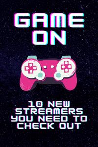 New Twitch Streamers to follow