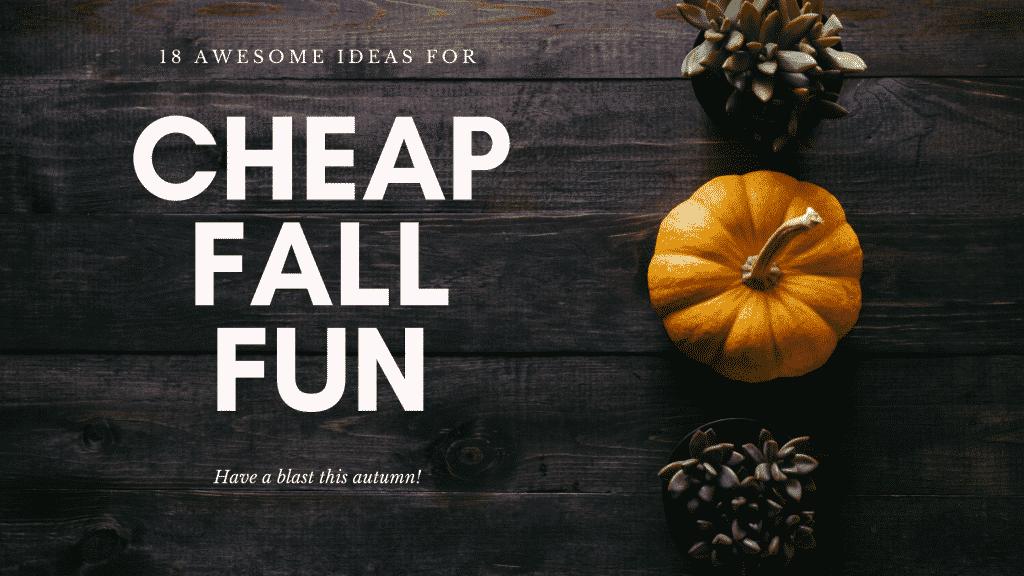 cheap fall fun