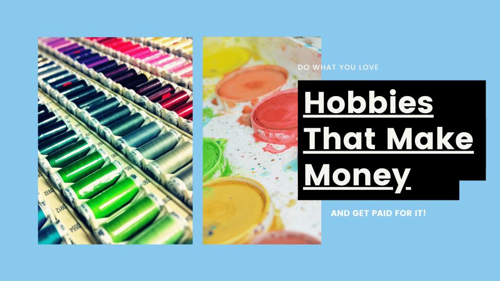 hobbies that make money