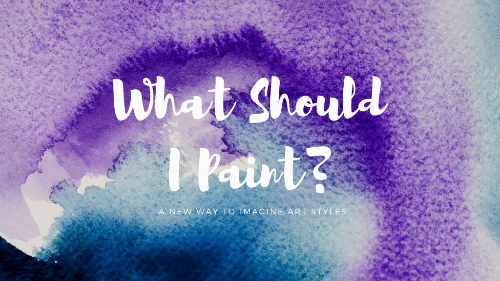 what should I paint?