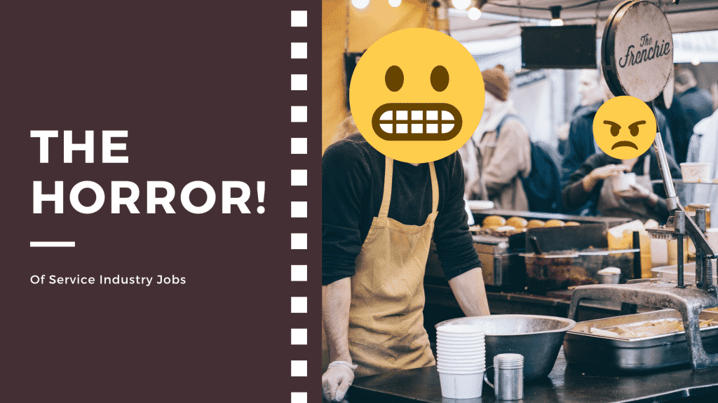the horror of service industry jobs