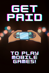 get paid to play mobile games