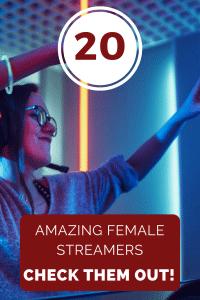 20 Female streamers